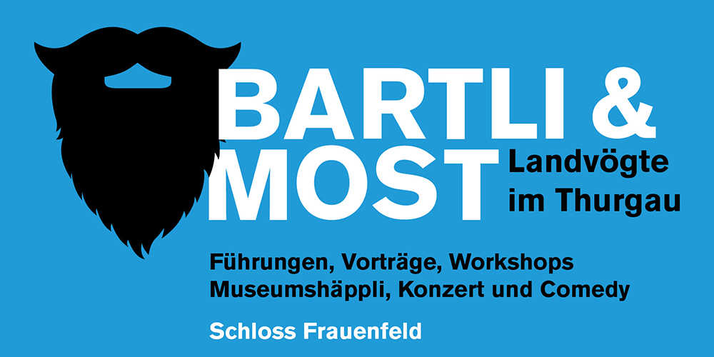 Bartli & Most. Landvögte im Thurgau